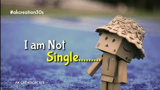 I am not single || Single Status || Only for Boys ||