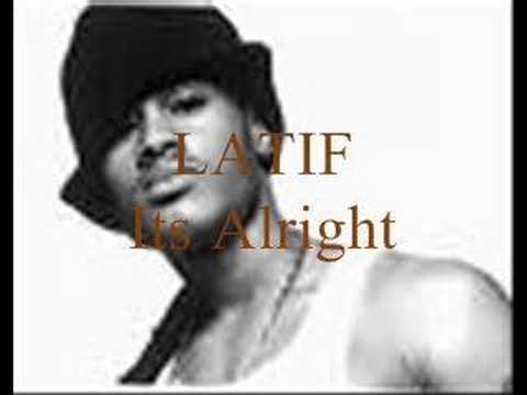 Latif - Its Alright
