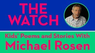 The Watch - Kids Poems and Stories With Michael Rosen
