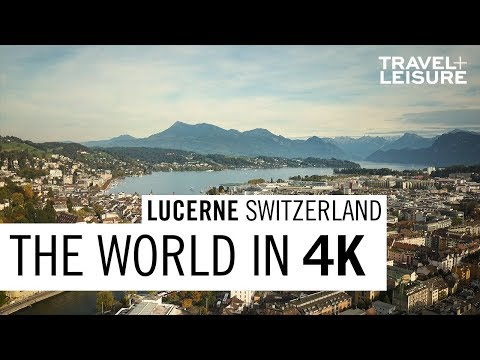 lucerne,-switzerland-|-the-world-in-4k-|-travel-+-leisure