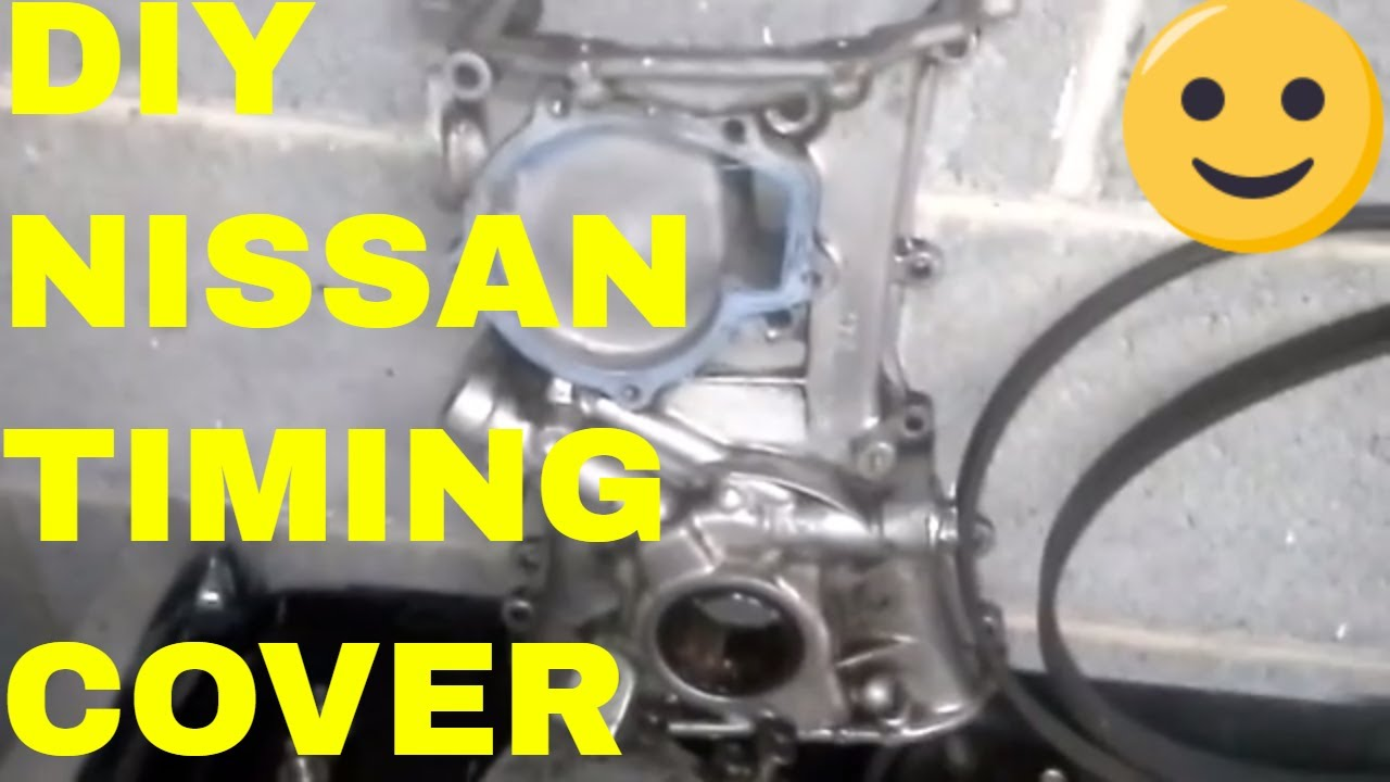How To Remove A Nissan Sentra Timing Chain Cover Youtube