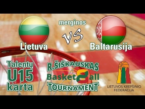 U15 Ramūnas Šiškauskas Cup: Lithuania vs Belarus (girls)