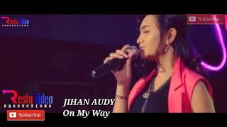 Jihan audy - On my way versi dangdut koplo joss!!!