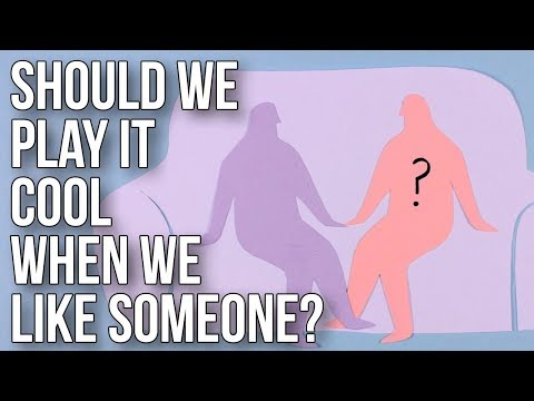 Should We Play It Cool When We Like Someone?