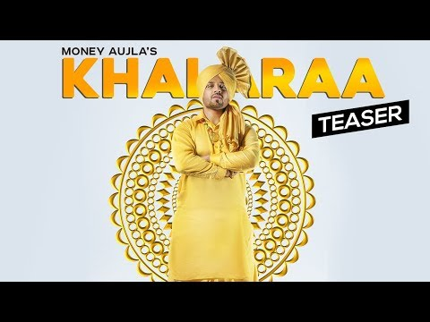 Song Teaser ► Khalaraa: Money Aujla | Full  Releasing On 24 October 2018