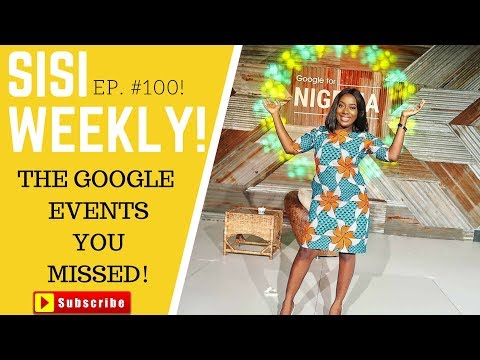GOOGLE FOR NIGERIA! | LIFE IN LAGOS | SISI WEEKLY EP 100