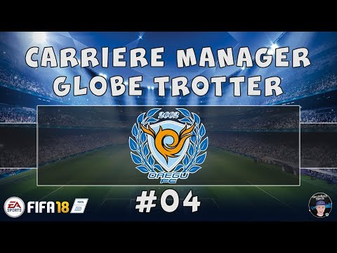 FIFA 18 | Carrière Globe Trotter | Daegu FC #04 : PERFECTION ?