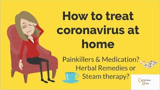 How to treat coronavirus at home | Medications | Homemade Remedies
