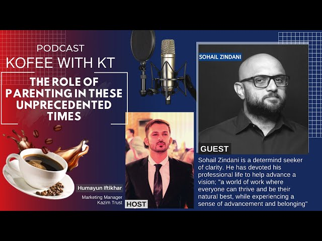 The Role of Parenting In These Unprecedented Times | KOFFEE WITH KT | Kazim Trust