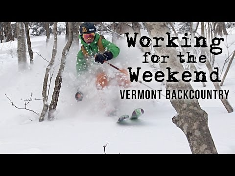Working For The Weekend 4 - Vermont Backcountry