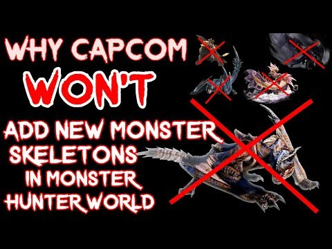 Why Capcom will NOT add new Monster Skeletons in Monster Hunter World