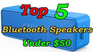 5 Best Portable Bluetooth Speakers Under $50 For 2018