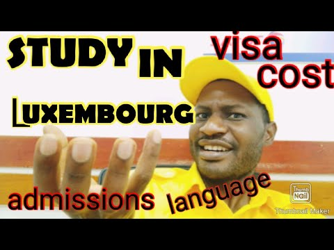STUDY IN LUXEMBOURG|ADMISSIONS, PROGRAMS,VISA,COST, LANGUAGE, APPLICATION