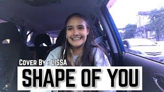 Baixar Shape Of You - Ed Sheeran Cover by Lissaaa