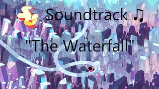 Repeat youtube video Steven Universe Soundtrack ♫ - The Waterfall