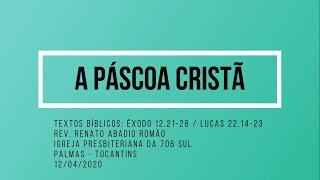 A Páscoa Cristã - Rev. Renato Romão - 12/04/2020