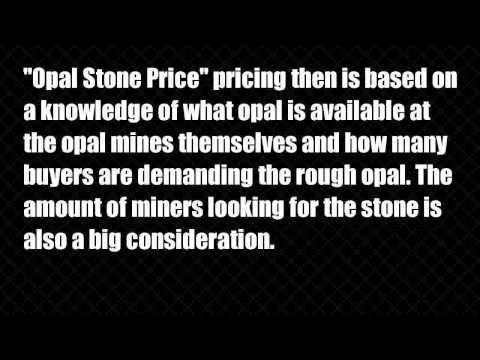"opal stone price How do you arrive at a ""Opal Stone Price"""