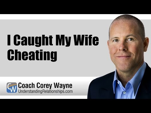 I Caught My Wife Cheating