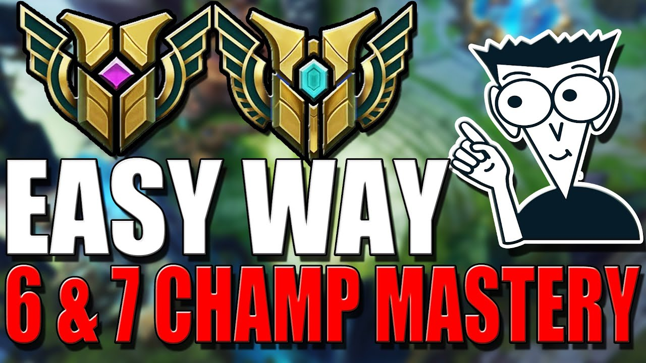 EASY WAY To Get CHAMPION MASTERY 6 & 7? - League of