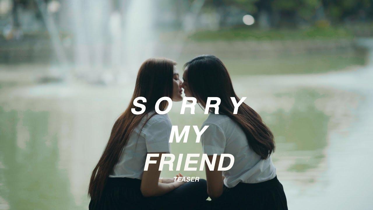 TEASER Sorry My FRIEND