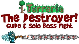 Terraria THE DESTROYER Solo Guide & Boss Fight! (1.3 PC)