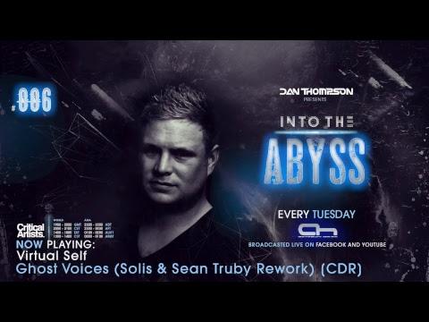 "Dan Thompson present ""Into The Abyss Radioshow #006"""