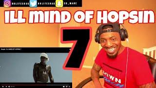 Hopsin - ILL MIND OF HOPSIN 7 | REACTION