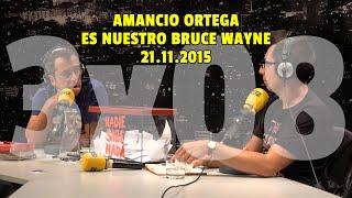 NADIE SABE NADA - (3x08): Amancio Ortega es nuestro Bruce Wayne