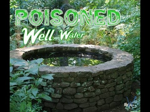 POISONED WELL WATER
