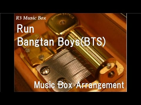 Run/Bangtan Boys(BTS) [Music Box]