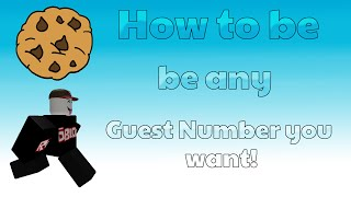 How to be any Guest Number you want on Roblox! (Old Method)