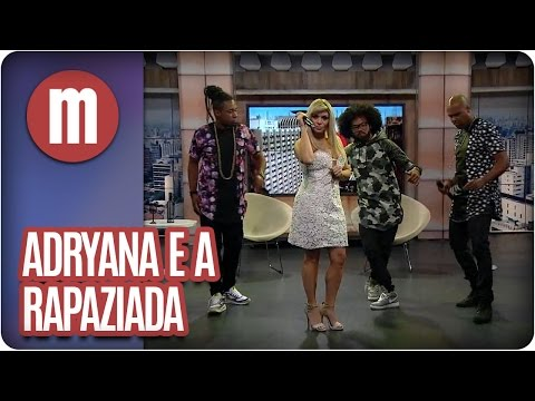 Adryana e a Rapaziada - Mulheres  (25/05/16)