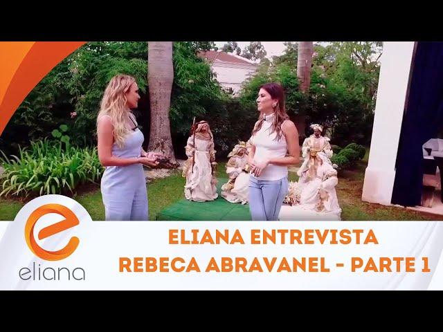 Eliana entrevista Rebeca Abravanel - Parte 1 | Programa Eliana (23/12/18)