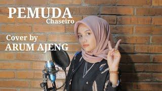 PEMUDA - CHASEIRO | ARUM AJENG (COVER)