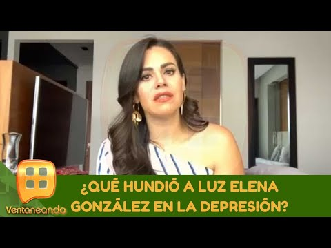 ¿Qué hundió a Luz Elena González en depresión? | Programa del 22 de abril de 2020 | Ventaneando