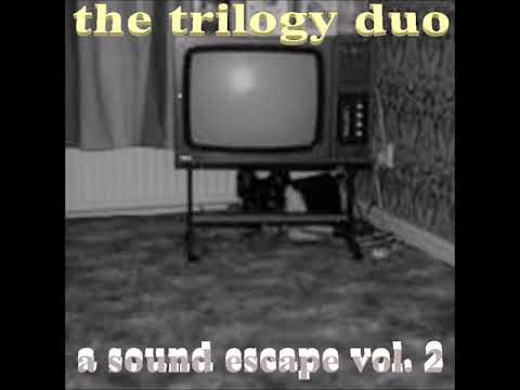 the trilogy duo - a sound escape vol. 2 [full album]