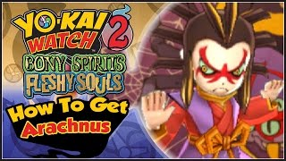 Yo-Kai Watch 2 - How To Get Arachnus & Bun Of Oneness! [YW2 Tips & Tricks] thumbnail