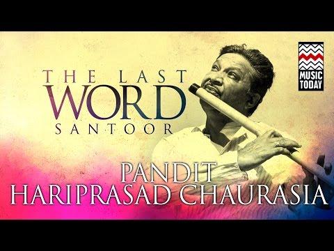 The Last Word in Flute | Audio Jukebox | Classical | Instrumental | Pandit Hariprasad Chaurasia