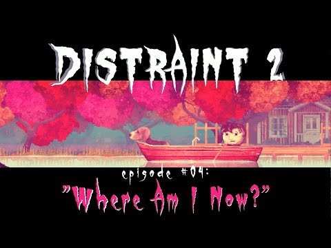 DISTRAINT 2 | (Ep. 4) - Where Am I Now? |