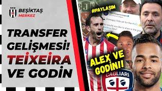 Beşiktaş'ta Alex Teixeira ve Godin'de Sıcak Saatler! [SON DAKİKA]