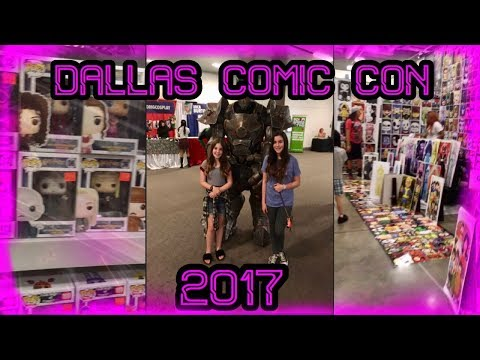 DALLAS COMIC CON 2017!