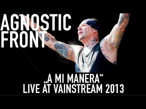 Agnostic Front | A Mi Manera | Official Livevideo | Vainstream 2013