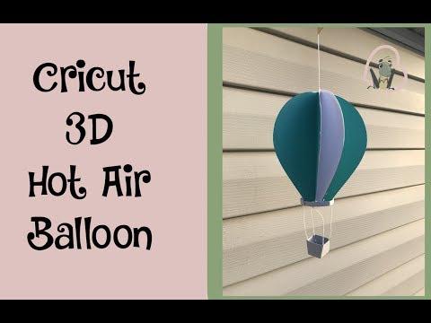 Cricut | 3D Hot Air Balloon