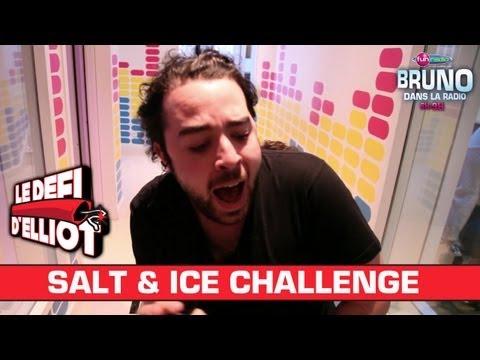 Salt And Ice Challenge - Bruno Dans La Radio