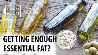 Getting Enough Essential Fat?