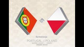 Portugalia - Polska Symulacja 20.11.2018 - mecz w Lidze Narodów Liga Narodów - Fifa 19