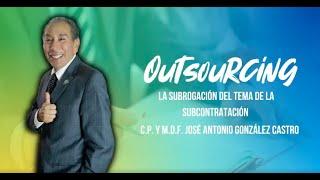 Cadefi   Outsourcing (La subrogación del tema de la subcontratación   12 de Mayo