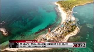 Guatemala realizará referendo sobre Belice el próximo 18 de marzo