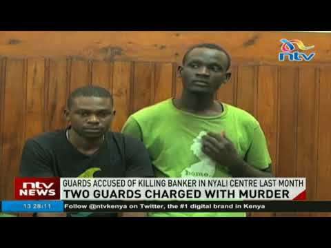 Two security guards charged with murder of banker David Wokabi