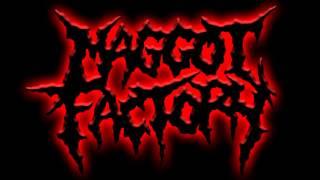 MAGGOT FACTORY - I Feel No Shame